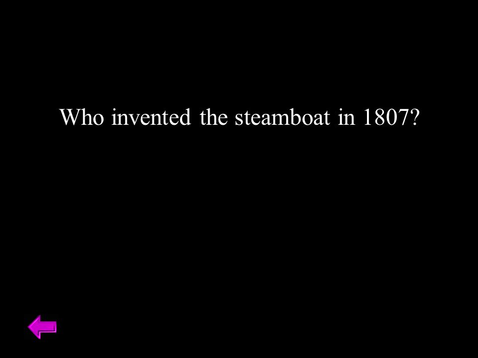 Who invented the steamboat in 1807