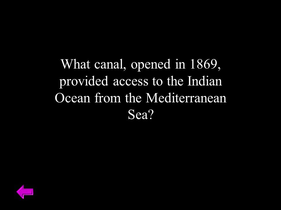 What canal, opened in 1869, provided access to the Indian Ocean from the Mediterranean Sea
