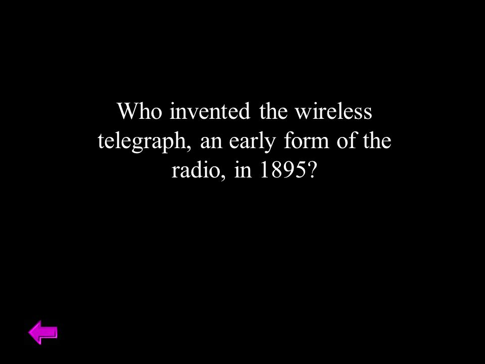 Who invented the wireless telegraph, an early form of the radio, in 1895