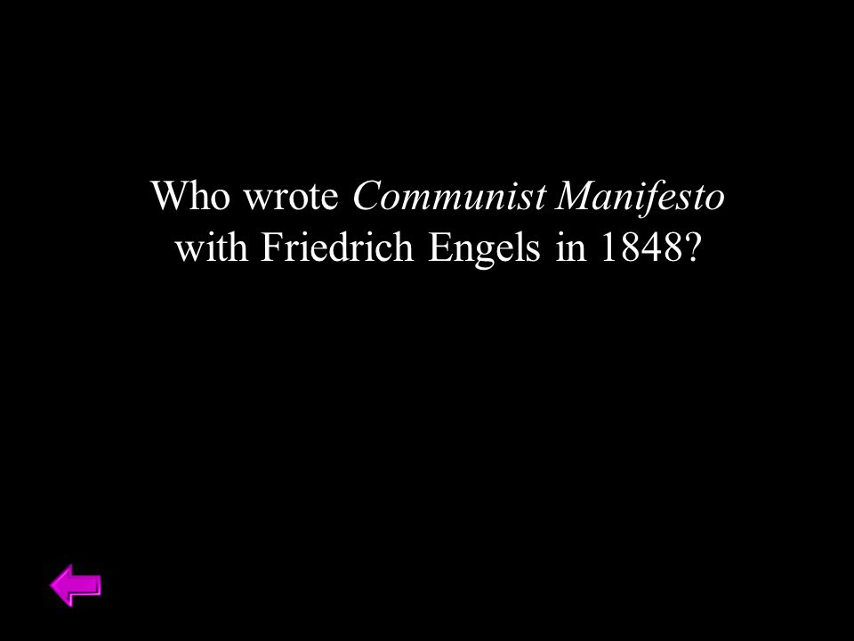Who wrote Communist Manifesto with Friedrich Engels in 1848