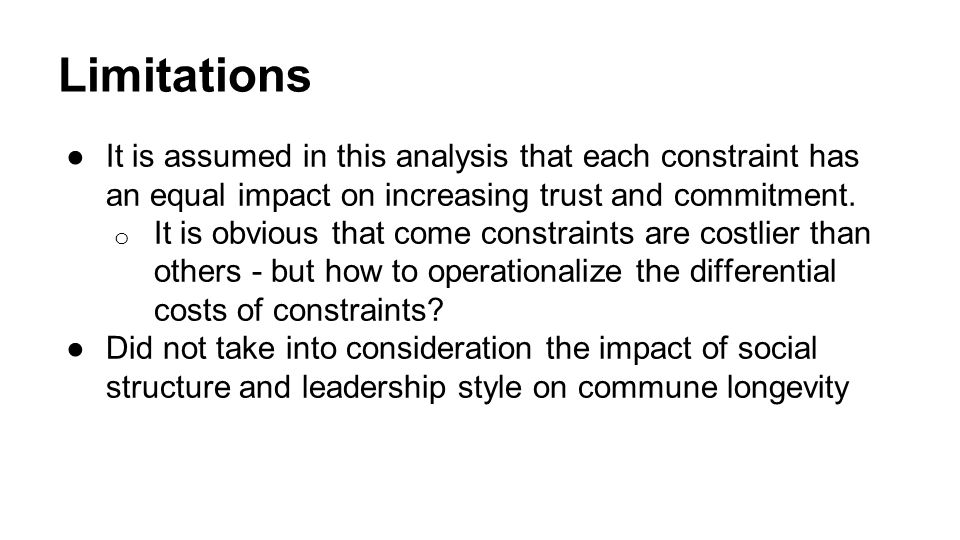 Limitations ●It is assumed in this analysis that each constraint has an equal impact on increasing trust and commitment. o It is obvious that come con