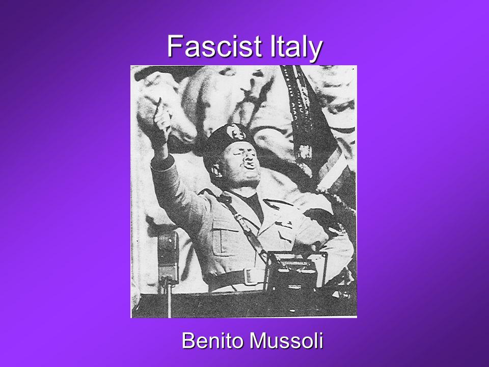 Fascist Italy Benito Mussoli