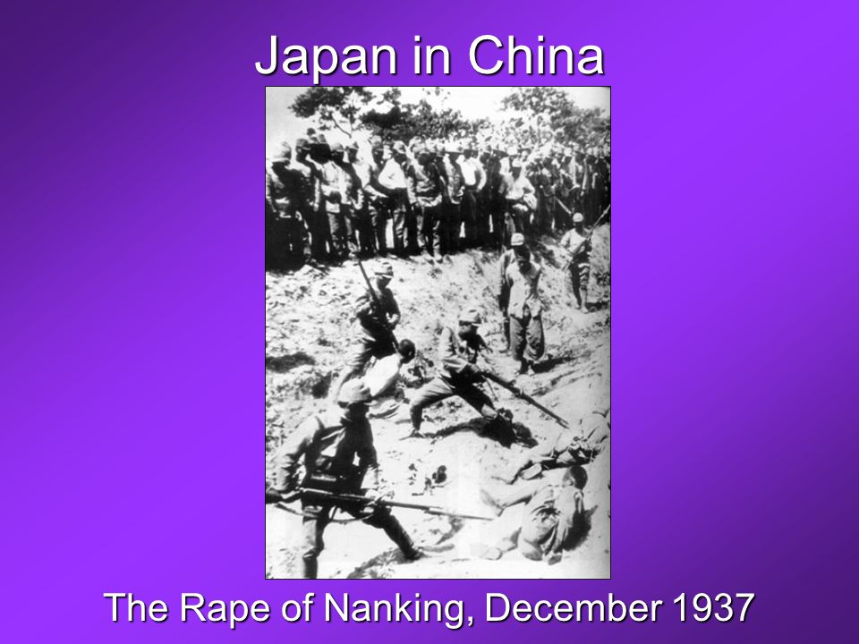 Japan in China The Rape of Nanking, December 1937
