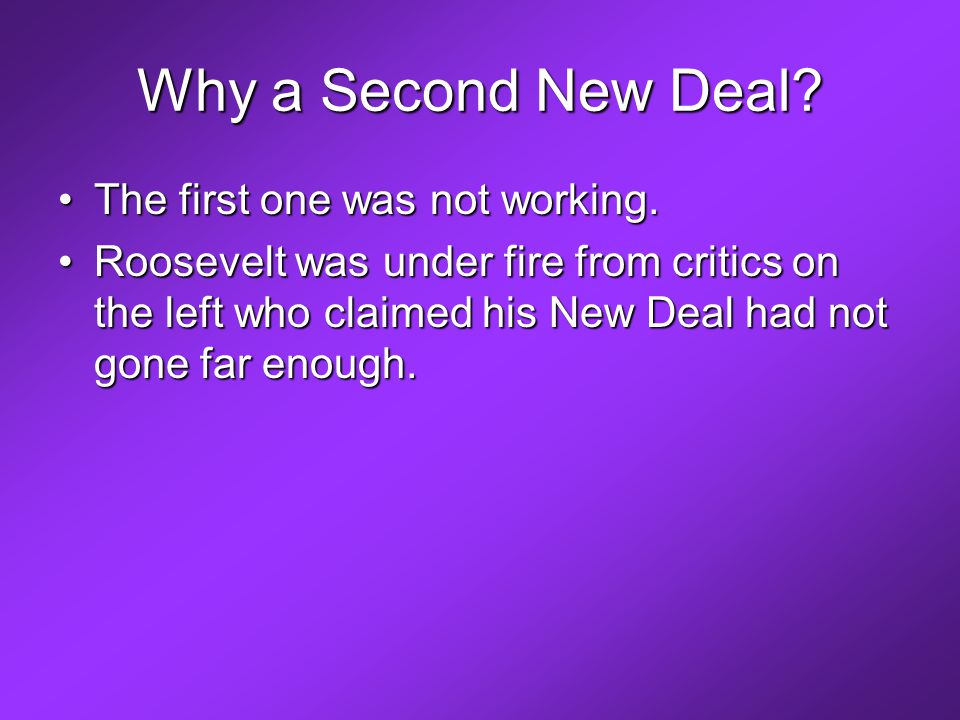 Why a Second New Deal. The first one was not working.