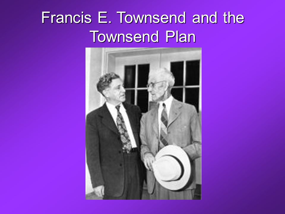 Francis E. Townsend and the Townsend Plan