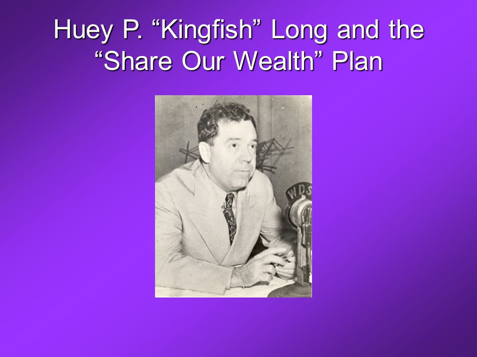 Huey P. Kingfish Long and the Share Our Wealth Plan