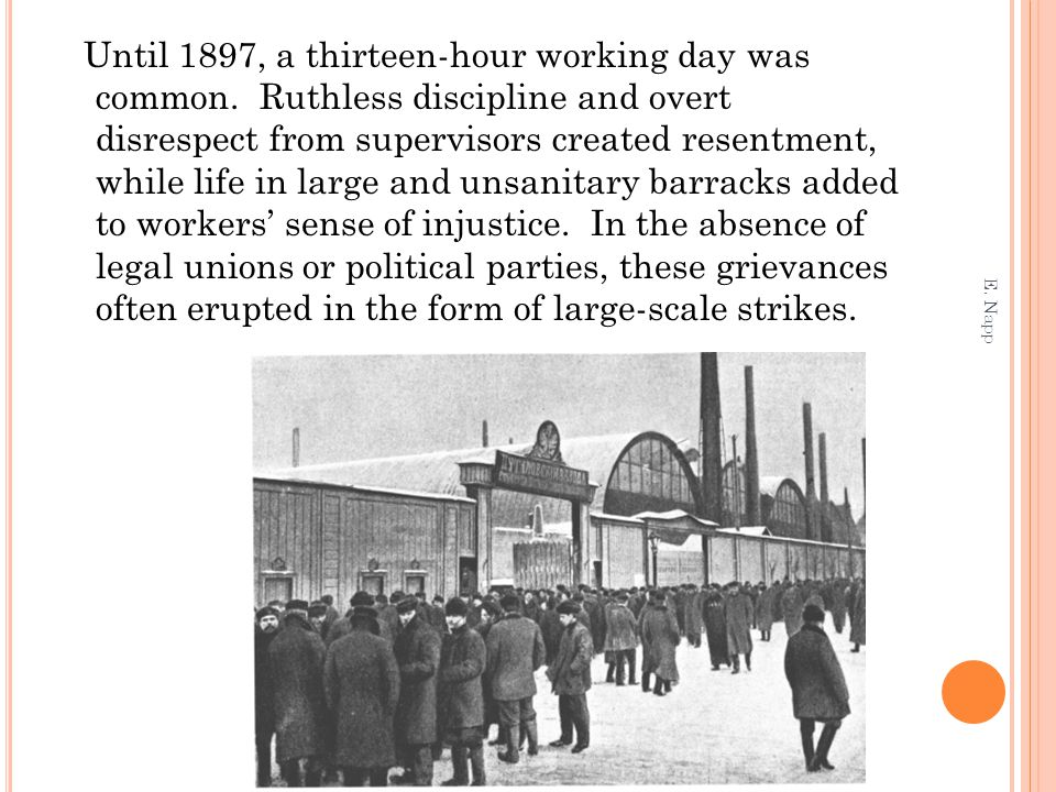 Until 1897, a thirteen-hour working day was common.