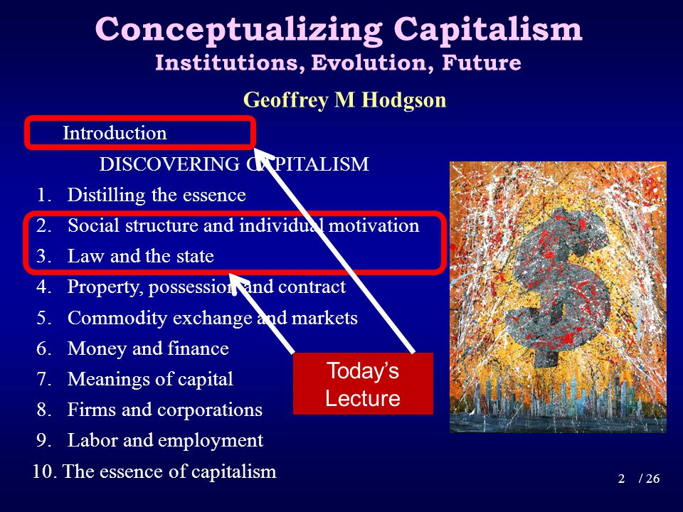 Conceptualizing Capitalism Institutions, Evolution, Future Introduction DISCOVERING CAPITALISM 1.