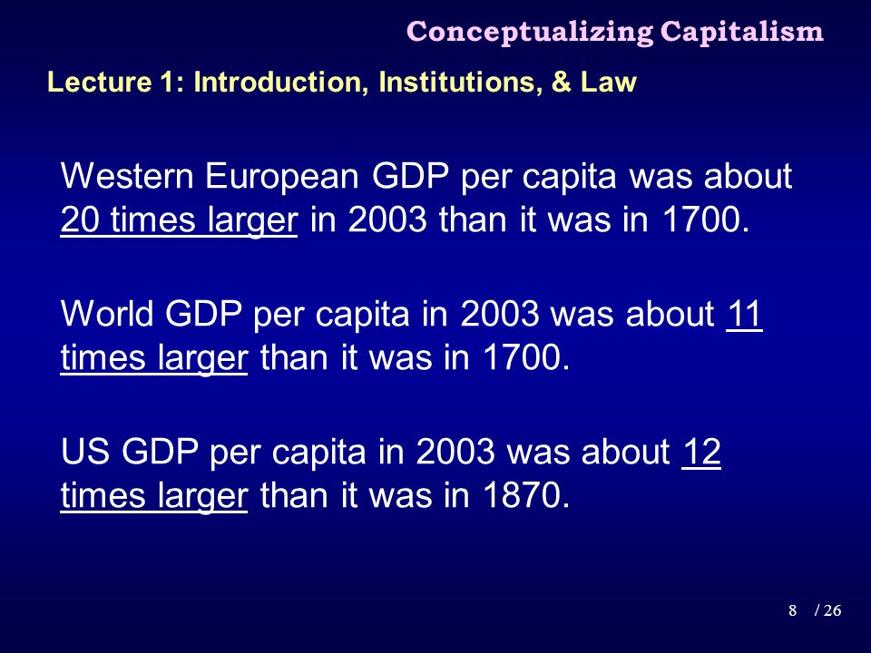 Western European GDP per capita was about 20 times larger in 2003 than it was in 1700.