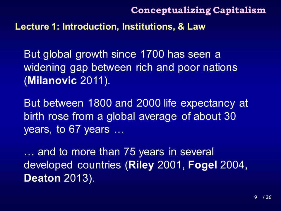 But global growth since 1700 has seen a widening gap between rich and poor nations (Milanovic 2011).