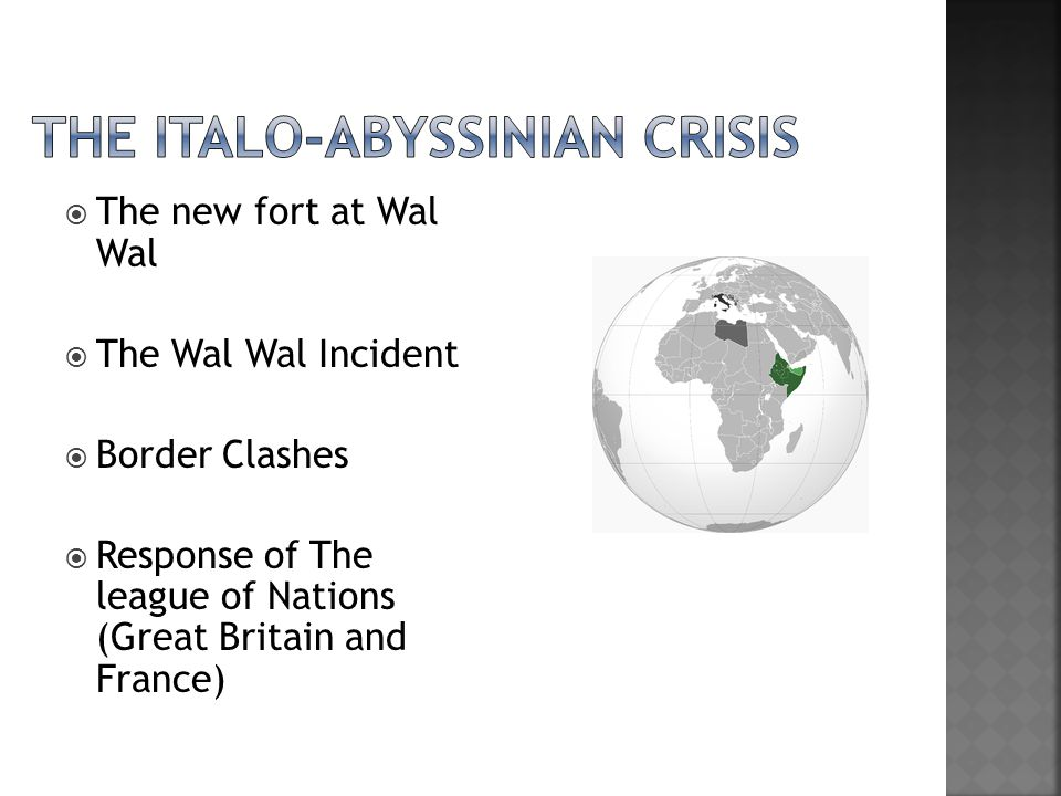  The new fort at Wal Wal  The Wal Wal Incident  Border Clashes  Response of The league of Nations (Great Britain and France)
