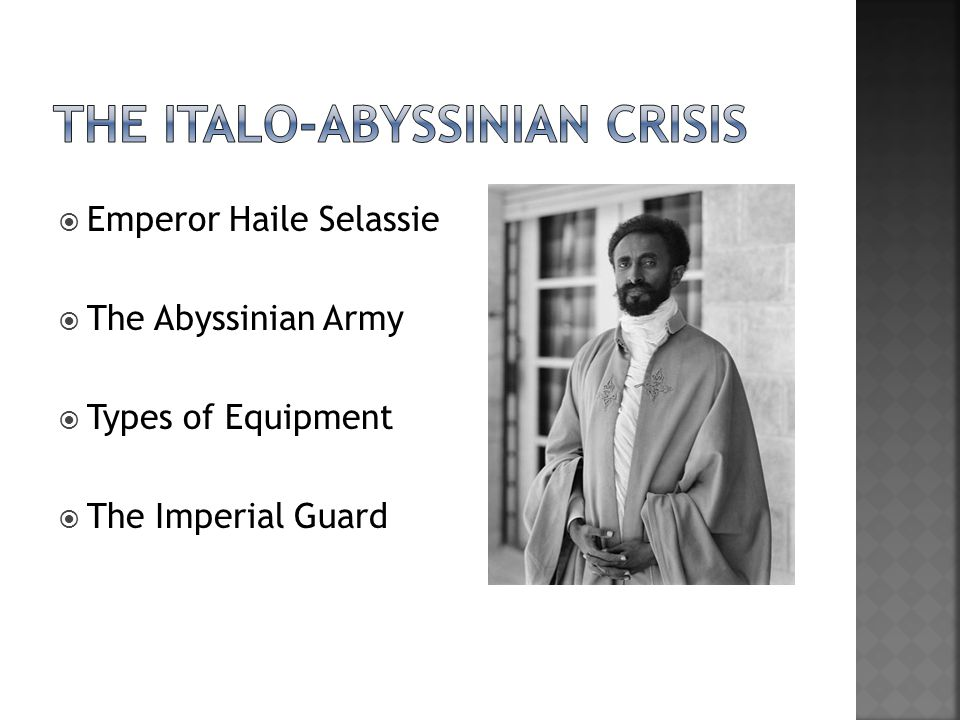  Emperor Haile Selassie  The Abyssinian Army  Types of Equipment  The Imperial Guard