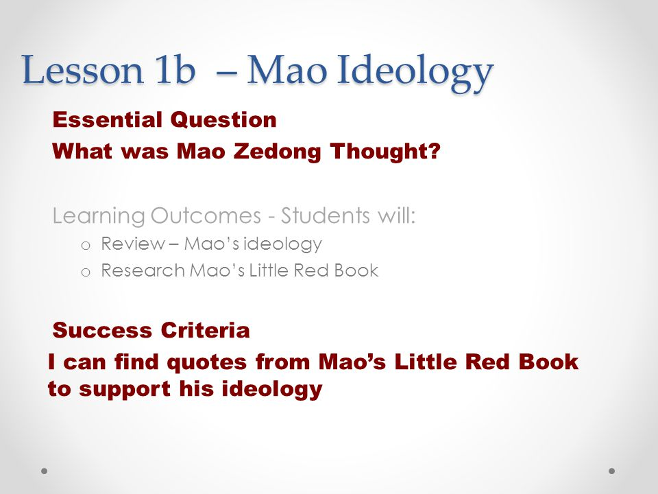 Lesson 1b – Mao Ideology Essential Question What was Mao Zedong Thought.