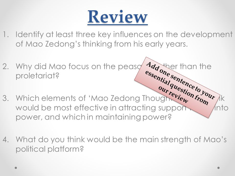 Review 1.Identify at least three key influences on the development of Mao Zedong's thinking from his early years.