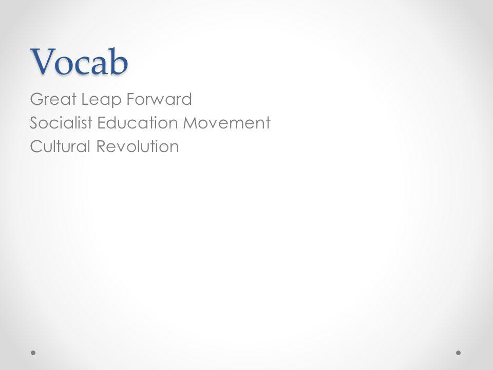 Vocab Great Leap Forward Socialist Education Movement Cultural Revolution