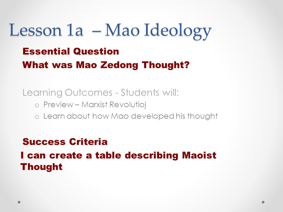 Lesson 1a – Mao Ideology Essential Question What was Mao Zedong Thought.