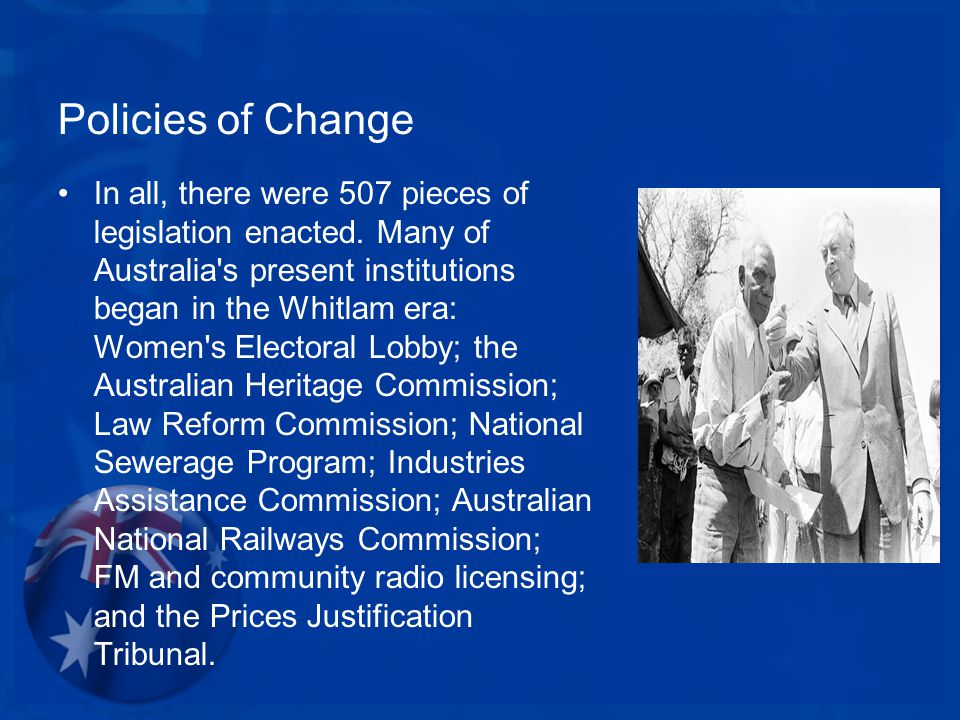 Policies of Change In all, there were 507 pieces of legislation enacted.