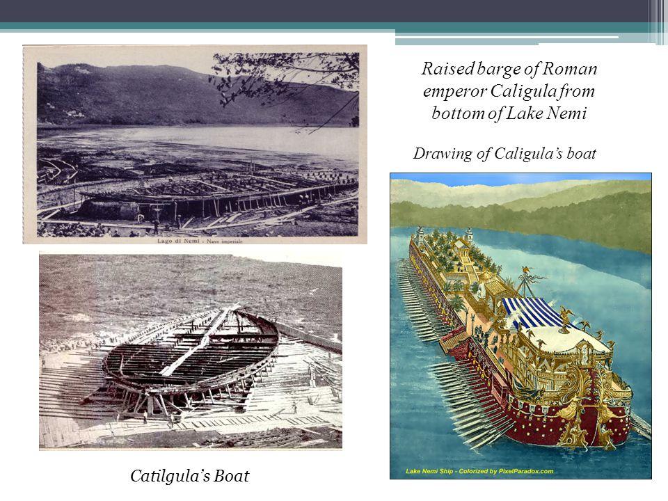 Raised barge of Roman emperor Caligula from bottom of Lake Nemi Catilgula's Boat Drawing of Caligula's boat