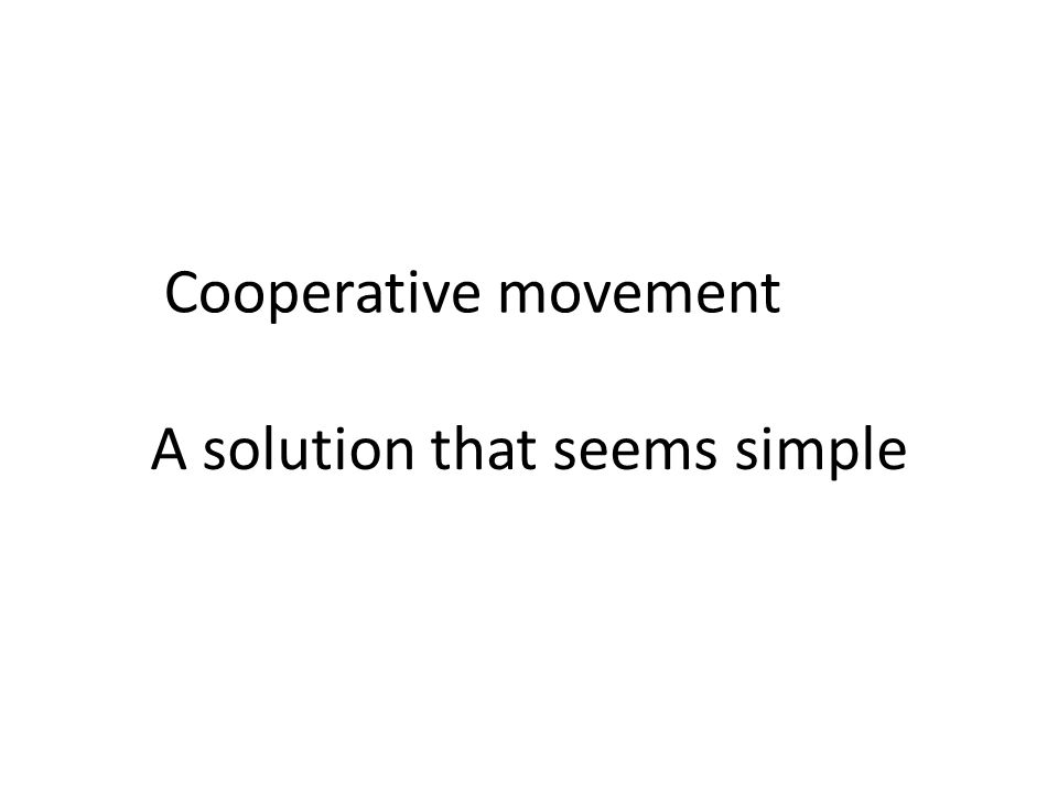 Cooperative movement A solution that seems simple