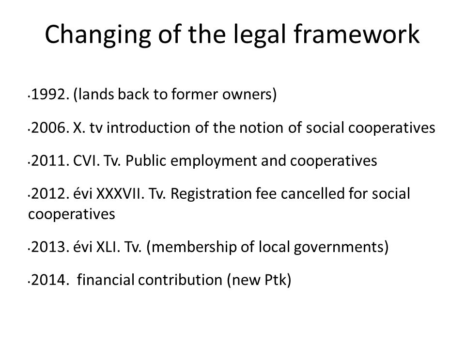 Changing of the legal framework 1992. (lands back to former owners) 2006.