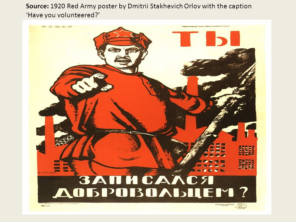 Source: 1920 Red Army poster by Dmitrii Stakhevich Orlov with the caption 'Have you volunteered '