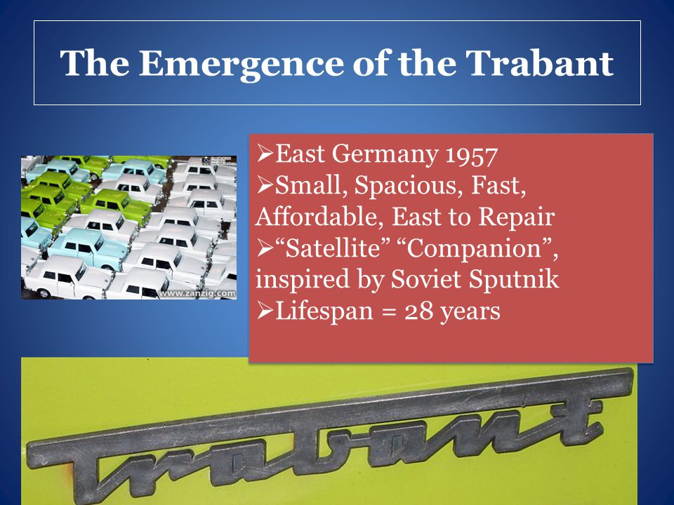 "The Emergence of the Trabant  East Germany 1957  Small, Spacious, Fast, Affordable, East to Repair  ""Satellite"" ""Companion"", inspired by Soviet Spu"