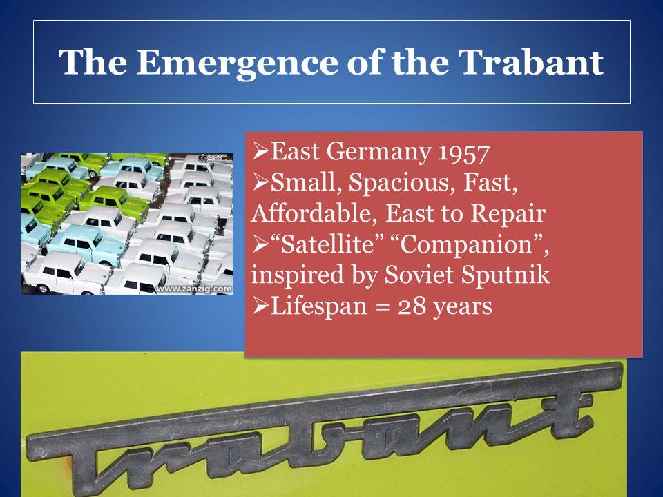 Bibliography: Images http://www.zercustoms.com/news/2012-Trabant.html http://www.zercustoms.com/news/Trabant-nT.html http://www.google.com/imgres?hl=en&client=firefox- a&rls=org.mozilla:en- US:official&biw=1280&bih=604&tbm=isch&tbnid=F755xwg90gm1TM:&im grefurl=http://www.last.fm/music/U2/%2Bimages/225353&docid=huq0l7 vK6P9gSM&imgurl=http://userserve- ak.last.fm/serve/_/225353/U2.jpg&w=462&h=333&ei=eUndTpW4G4ri0Q Hb8dnoDQ&zoom=1&iact=hc&vpx=169&vpy=129&dur=1257&hovh=191&h ovw=265&tx=174&ty=78&sig=105191995768340559293&page=1&tbnh=12 2&tbnw=163&start=0&ndsp=18&ved=1t:429,r:12,s:0 http://www.google.com/imgres?hl=en&client=firefox- a&rls=org.mozilla:en- US:official&biw=1280&bih=604&tbm=isch&tbnid=F755xwg90gm1TM:&im grefurl=http://www.last.fm/music/U2/%2Bimages/225353&docid=huq0l7 vK6P9gSM&imgurl=http://userserve- ak.last.fm/serve/_/225353/U2.jpg&w=462&h=333&ei=eUndTpW4G4ri0Q Hb8dnoDQ&zoom=1&iact=hc&vpx=169&vpy=129&dur=1257&hovh=191&h ovw=265&tx=174&ty=78&sig=105191995768340559293&page=1&tbnh=12 2&tbnw=163&start=0&ndsp=18&ved=1t:429,r:12,s:0 Ellen Carter