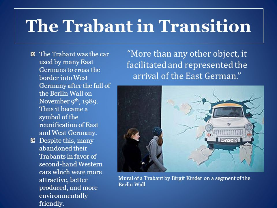 Humor… Trabants were the butt of many jokes created by and spread amongst West Germans.