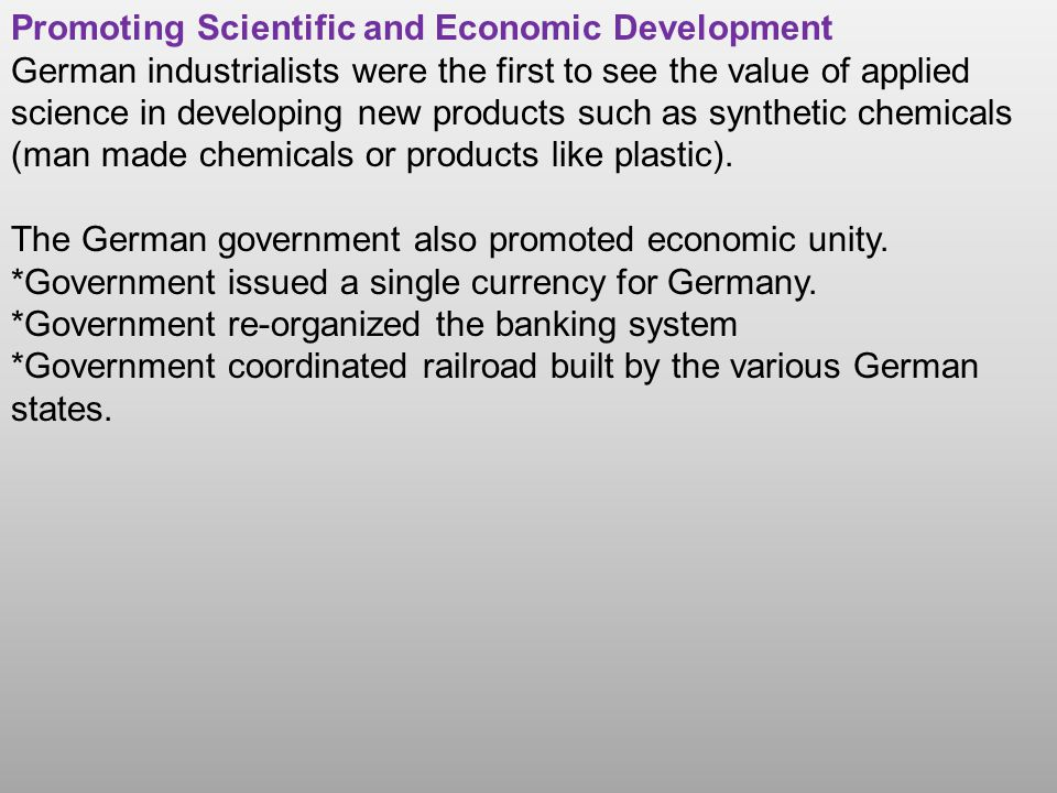 Promoting Scientific and Economic Development German industrialists were the first to see the value of applied science in developing new products such