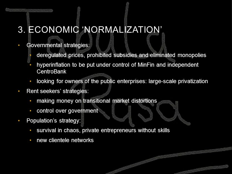 3. ECONOMIC 'NORMALIZATION' Governmental strategies: deregulated prices, prohibited subsidies and eliminated monopolies hyperinflation to be put under