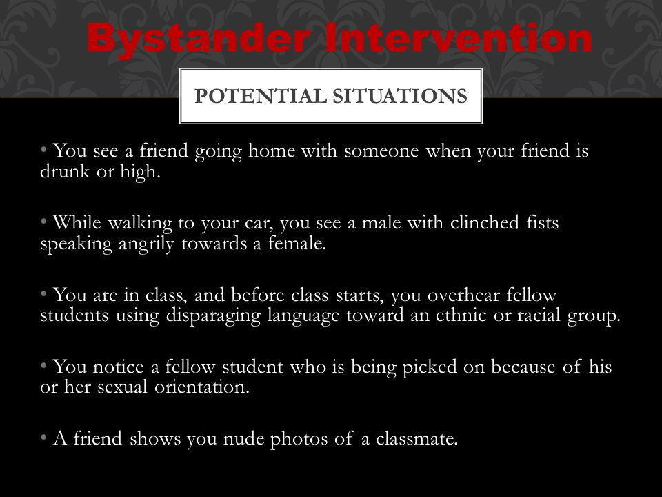 WHAT WOULD YOU DO? Bystander Intervention