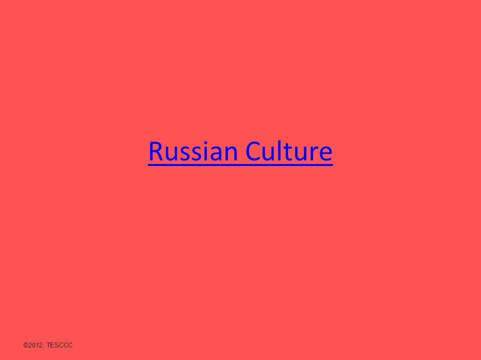 Russian Culture ©2012, TESCCC