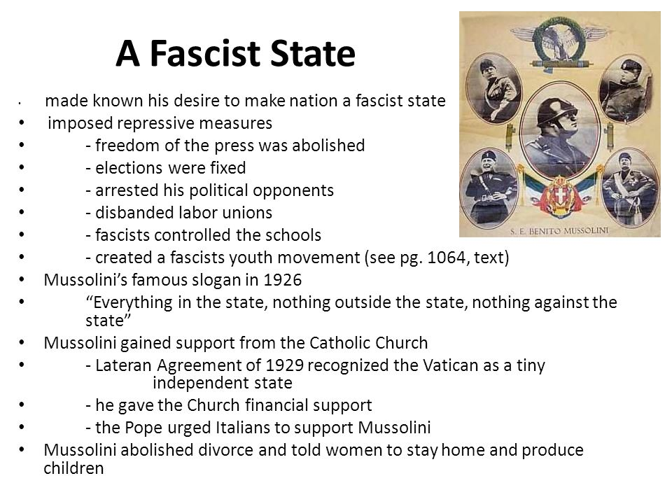 A Fascist State made known his desire to make nation a fascist state imposed repressive measures - freedom of the press was abolished - elections were