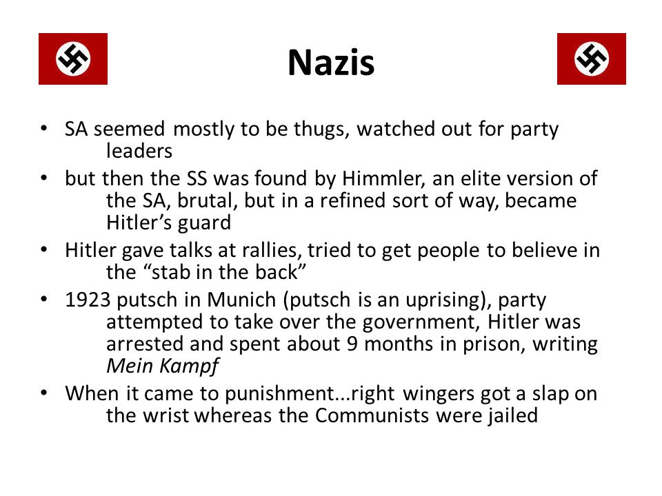 Nazis SA seemed mostly to be thugs, watched out for party leaders but then the SS was found by Himmler, an elite version of the SA, brutal, but in a r