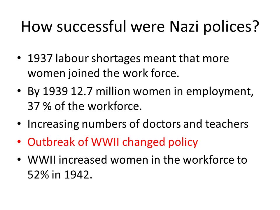 How successful were Nazi polices.