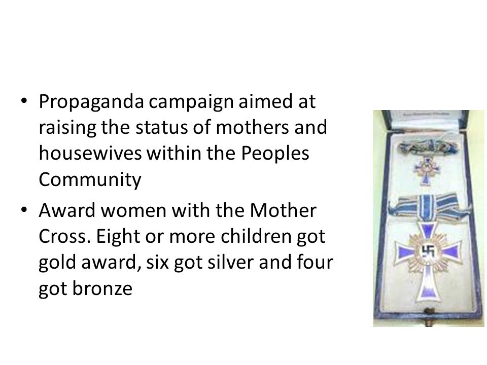 Propaganda campaign aimed at raising the status of mothers and housewives within the Peoples Community Award women with the Mother Cross.