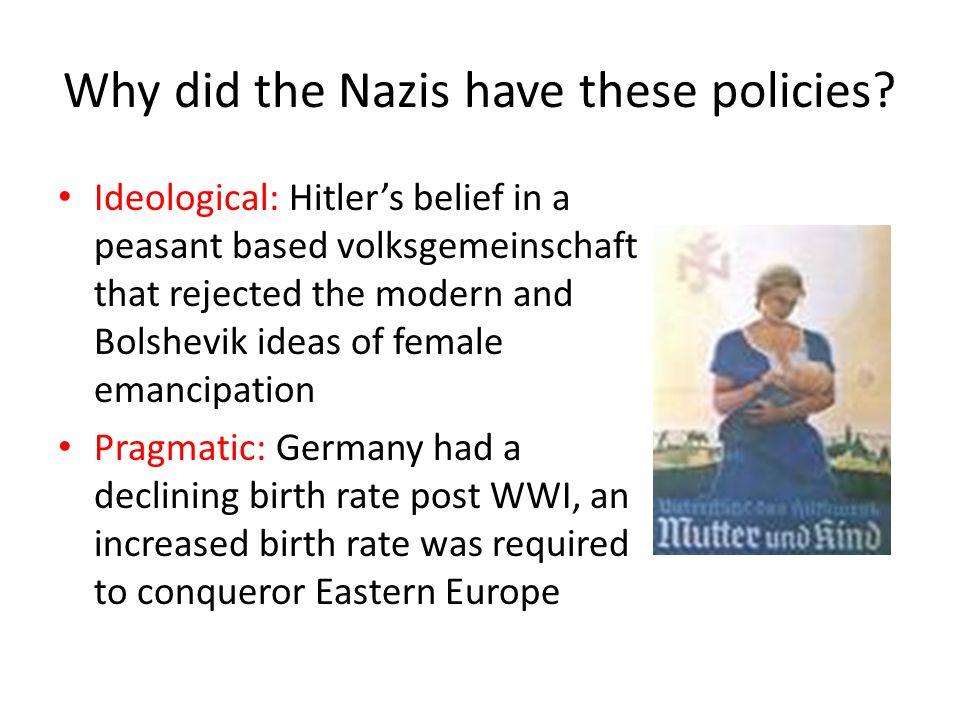 Why did the Nazis have these policies.