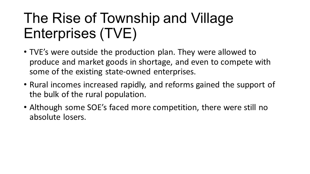 The Rise of Township and Village Enterprises (TVE) TVE's were outside the production plan.