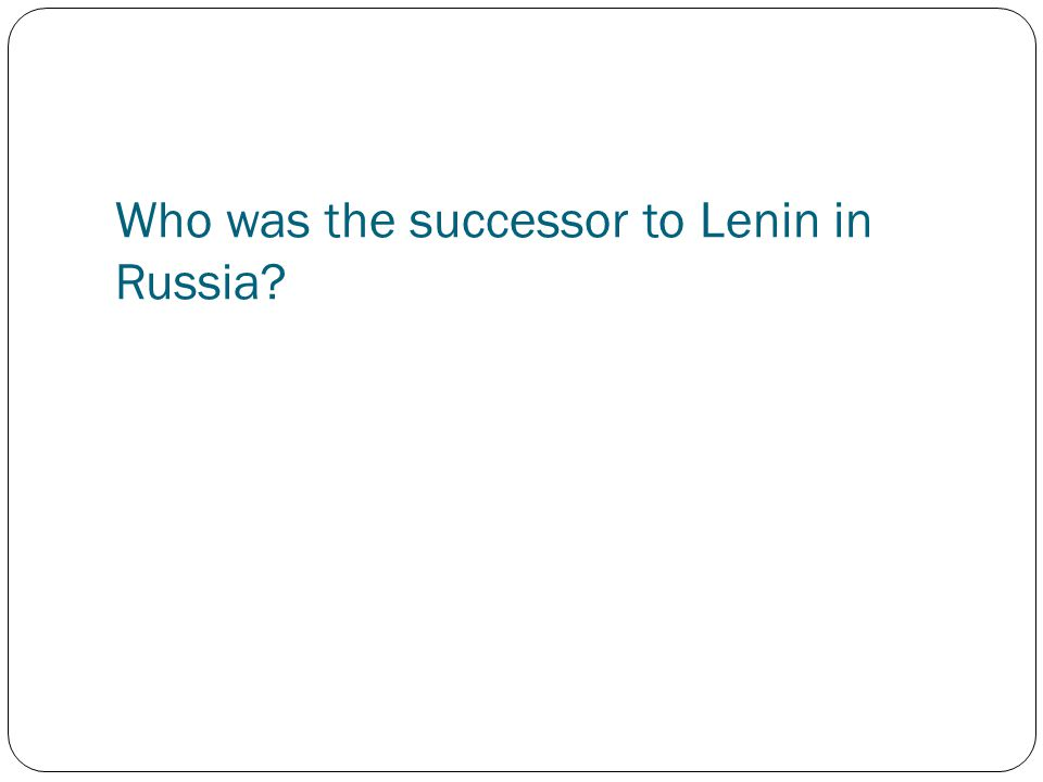 Who was the successor to Lenin in Russia?