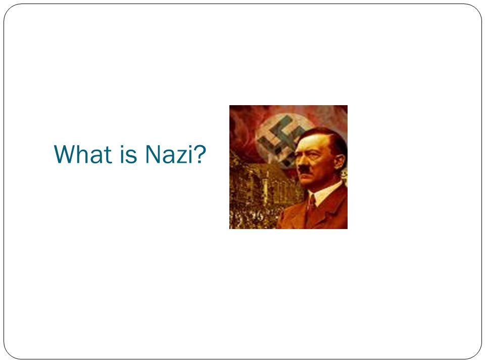 What is Nazi?