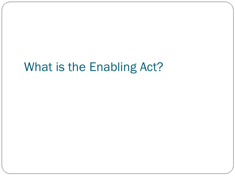 What is the Enabling Act?