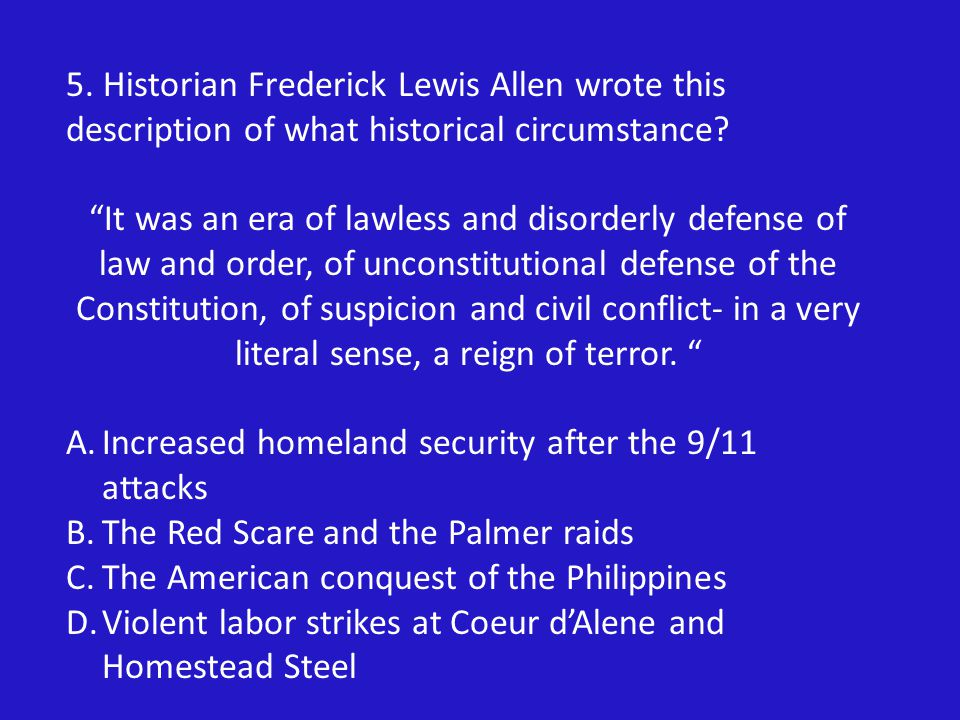 5. Historian Frederick Lewis Allen wrote this description of what historical circumstance.