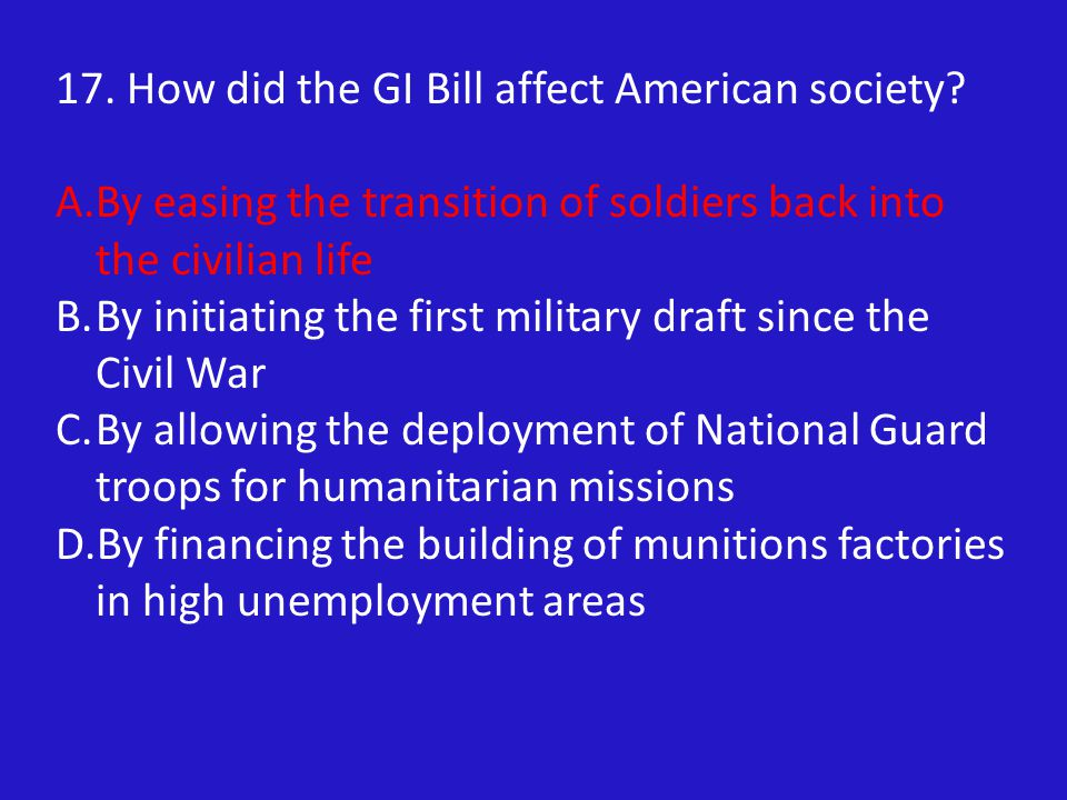 17. How did the GI Bill affect American society.