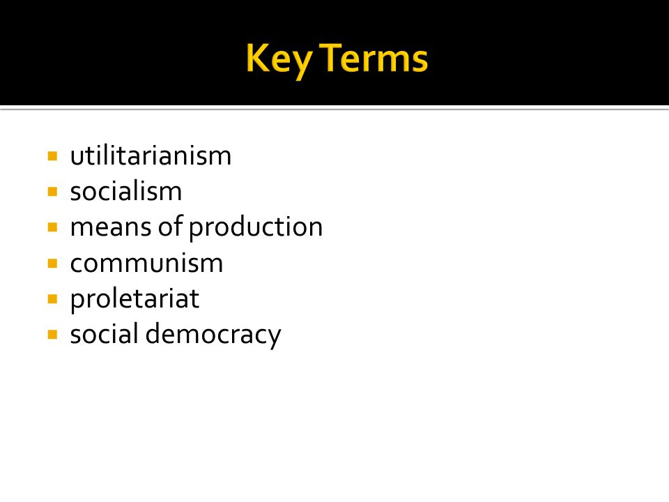  utilitarianism  socialism  means of production  communism  proletariat  social democracy