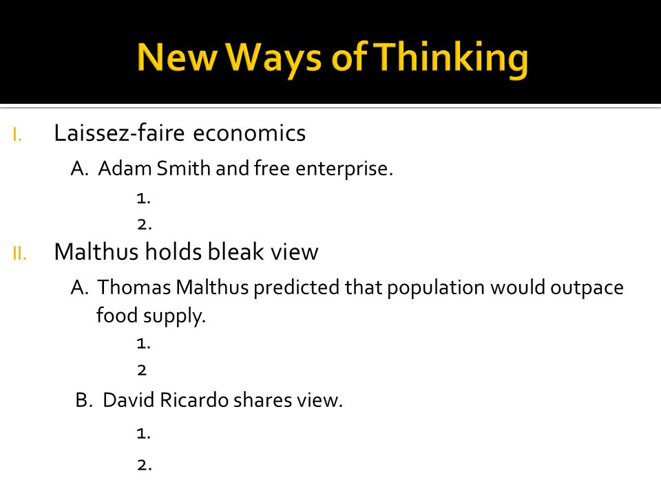 I.Laissez-faire economics A. Adam Smith and free enterprise.