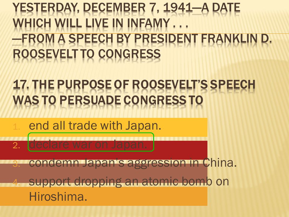 1. end all trade with Japan. 2. declare war on Japan.