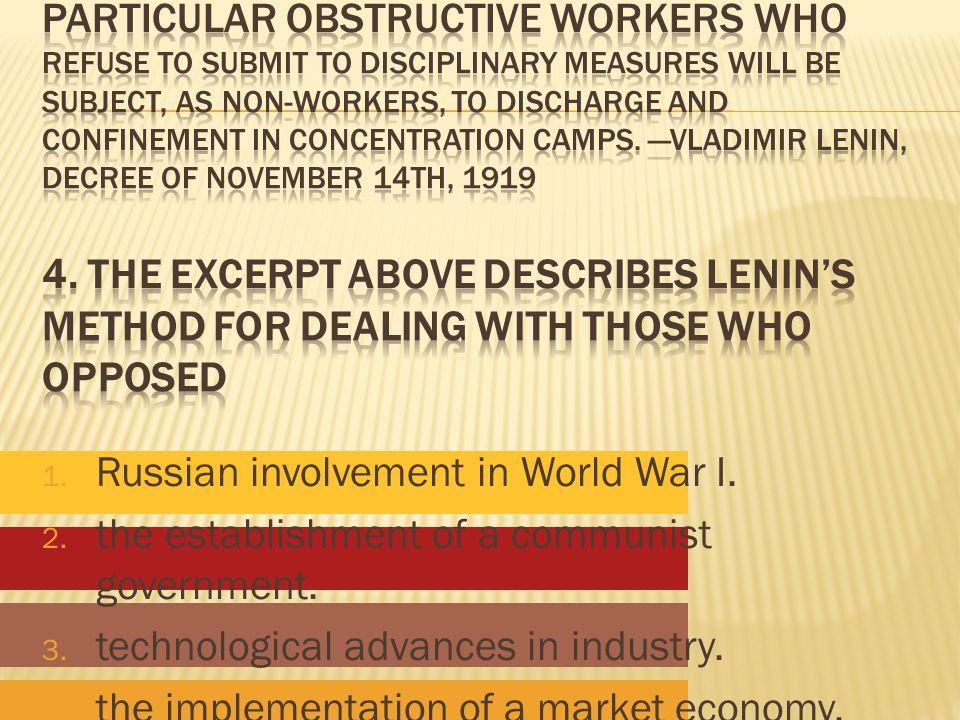 1. Russian involvement in World War I. 2. the establishment of a communist government.