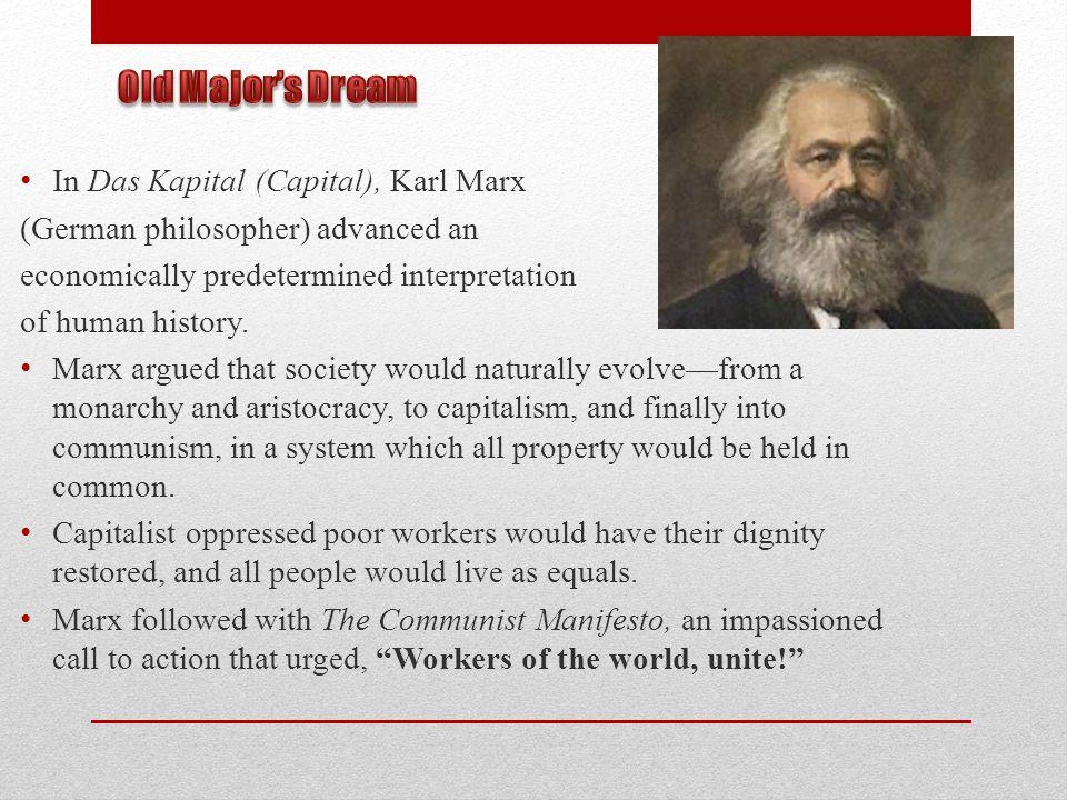 In Das Kapital (Capital), Karl Marx (German philosopher) advanced an economically predetermined interpretation of human history. Marx argued that soci