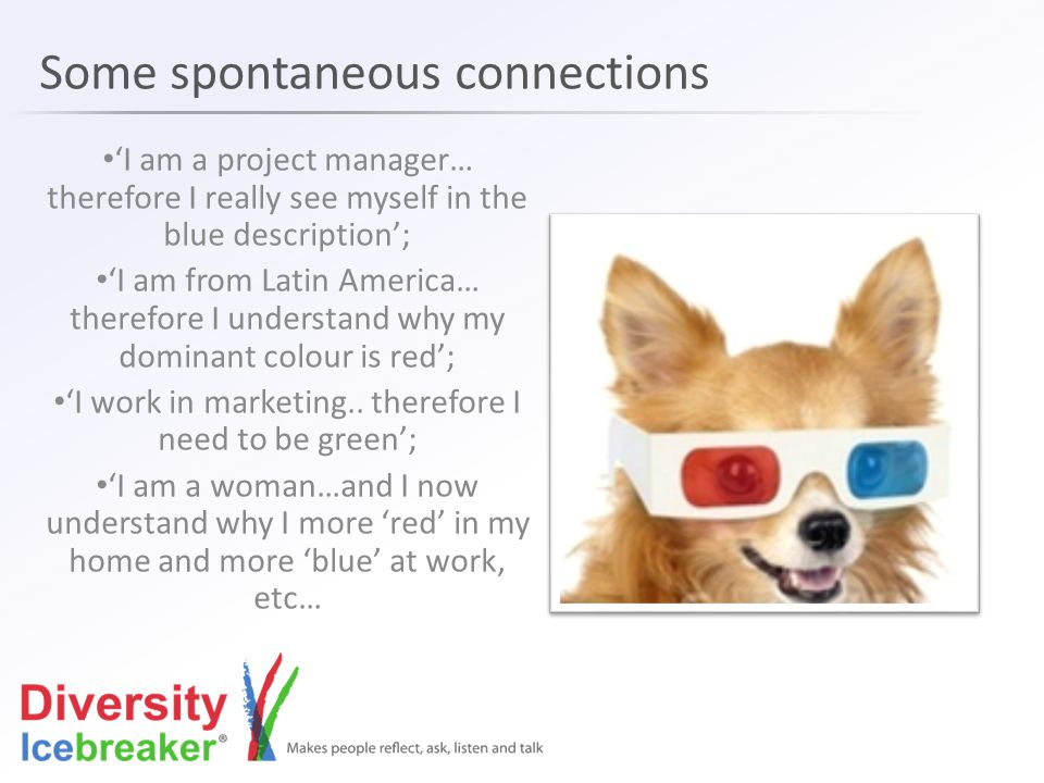 Some spontaneous connections 'I am a project manager… therefore I really see myself in the blue description'; 'I am from Latin America… therefore I un