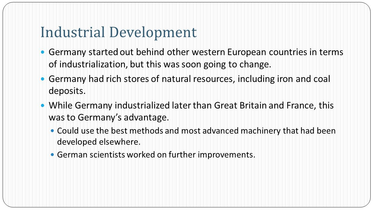 Germany started out behind other western European countries in terms of industrialization, but this was soon going to change.
